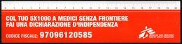 ITALIA - SEGNALIBRO / BOOKMARK / RIGHELLO - MEDICI SENZA FRONTIERE - COL TUO 5x1000 FAI UNA DICHIARAZIONE D'INDIPENDENZA - Segnalibri