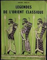 """Henri Iselin - Légendes De L' Orient Classique - F. Lanore éditeur - Collection """" Légendes """" - ( 1966 ) - Non Massicoté - Livres, BD, Revues"""