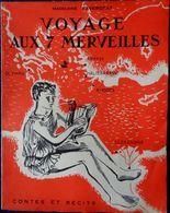 Madeleine Favergeat - Voyage Aux 7 Merveilles - Contes Et Récits - ( 1959 ) . - Livres, BD, Revues