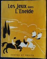"""Les JEUX Dans L' ÉNÉIDE - Éditions F. Lanore  """" Contes Et Récits """" - ( 1952 ) . - Livres, BD, Revues"""