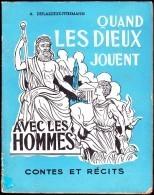 A. Deflassieux-Fitremann - Quand Les Dieux Jouent - Contes Et Récits - ( 1962 ) . - Livres, BD, Revues
