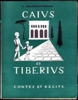 A. Deflassieux-Fitremann - CAIUS ét TIBÉRIUS ( Vie à Rome à La Fin De La République ) - Contes Et Récits - ( 1960 ) . - Livres, BD, Revues