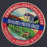 """Etiquette Fromage  Du Chateau De Bezan  30%mg Fabriqué En Dordogne 24 A """"vaches, Chateau"""" - Fromage"""