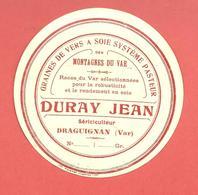 Etiquette - DURAY JEAN Draguignan - GRAINES DE VERS A SOIE - SYSTEME PASTEUR  Années 1900 - Publicités