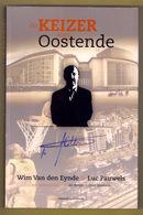 DE KEIZER VAN OOSTENDE 284pp ©2012 JOHAN VANDE LANOTTE Visserij Casino Kursaal Ocmw Haven Geschiedenis Heemkunde Z721 - Personnages