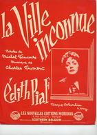 BELLE PARTITION EDITH PIAF / VAUCAIRE / C. DUMONT - LA VILLE INCONNUE -1959 - TB ETAT - - Musik & Instrumente
