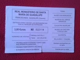 SPAIN TICKET DE ENTRADA BILLETE ENTRY ENTRANCE ENTRÉE REAL MONASTERIO DE SANTA MARÍA GUADALUPE CÁCERES MONASTERY ESPAGNE - Tickets - Entradas