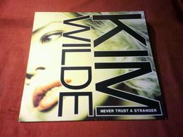 KIM  WILDE  ° NEVER TRUST A STRANGER - 45 T - Maxi-Single