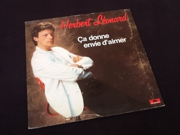 Vinyle 33 Tours Herbert Léonard ça Donne Envie D' Aimer (1982) - Vinyles