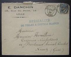 Lille 1895 E. Danchin 18 Rue Du Priez Spécialité De Toiles & Coutils Blancs, Lettre Pour Nimes, Cachet Lille Gare - 1877-1920: Semi-moderne Periode