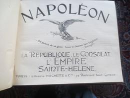 Napoleon - La Republique, Le Consulat, L'Empire Sainte-Helene - Storia