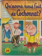 Qu'avons-nous Fait De Cochonnet? - Livres, BD, Revues