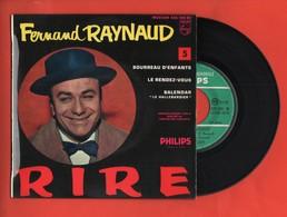 FERNAND RAYNAUD - BOURREAU D'ENFANTS / LE RENDEZ-VOUS / BALENDAR - 1961 - Vinyles