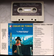 "MC MUSICASSETTA OSKAR DE TOMAS E ""I PINTERS"" Etichetta FONOLA C 1010 PINTER - Cassettes Audio"