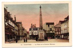 Tarjeta Postal Chartres- La Place Et La Colonne Marceau. - Chartres