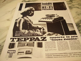 ANCIENNE  PUBLICITE APPORTE LA JOIE HAUTE FIDELITE DE TEPPAZ 1966 - Musique & Instruments