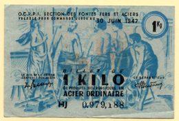 Billet De Nécessité. Section Des Fontes, Fers Et Aciers. Bon Pour 1 Kilo. Validité 30 Juin 1947. - Old Paper