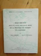 Documents Sur Le Canal Des Deux Mers Et La Politique De Colbert En Languedoc -  Blaquiere Et Font-Reaulx - History