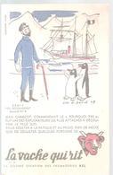 Buvard La Vache Qui Rit Série LES DECOUVERTES Buvard N°6 JEAN CHARCOT Illustré Par LUC MARIE BAYLE - Produits Laitiers