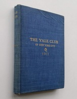 Annual Of The Yale Club Of New York City, 1911 - Books, Magazines, Comics