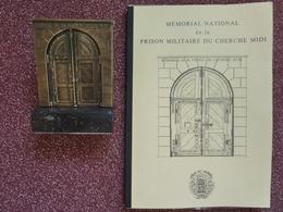 Mémorial National De La Prison Du Cherche-Midi, Ouvrage Retraçant Son Histoire, Les Origines, 1984 - Histoire