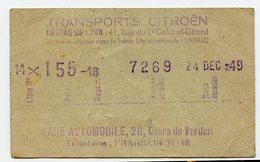 RARE TICKET TRANSPORT CITROEN VOITURE LYON  Cours VERDUN Gare Automobile 1949 40s - Titres De Transport