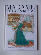 Gilles Bachelet - Madame Le Lapin Blanc  /  2012 - Livres, BD, Revues