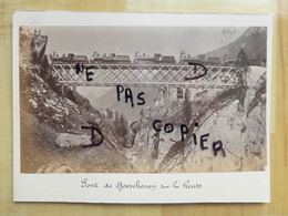 1882 LOCOMOTIVE SUR LE PONT DE GOESCHENEN SUR LE REUSS - TRAIN - URI SUISSE PHOTOGRAPHIE -  PHOTO - UR Uri