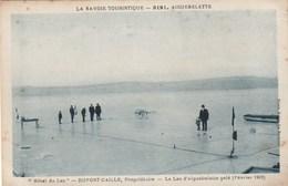 Cpa Intéressante De Savoie - Aiguebelette - Hôtel Du Lac - Duport-Caille - Le Lac D'Aiguebelette Gelé (février 1929) - France