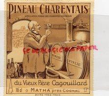 16- MATHA PRES COGNAC - RARE BELLE ETIQUETTE PINRAU CHARENTAIS DU VIEUX PERE CAGOUILLARD- CHARENTE - Etiketten