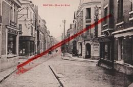 (Oise) Noyon - 60 - Rue Saint-Eloi - Noyon