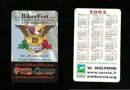 Calendarietto Pubblicitario 2005 - Accoglienza Turistica Bikerfest.com ( Carnia ) - Calendari