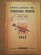 ANNULLAMENTI DEL LOMBARDO-VENETO SU FRANCOBOLLI DEL LOMBARDO-VENETO SARDEGNA E ITALIA - Filatelia E Storia Postale