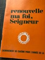 Renouvelle Ma Foi Seigneur (livre De 61 Pages De 10,5cm Sur 15 Cm) - Religion & Esotérisme