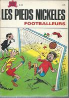 "LES PIEDS NICKELES N° 28 "" FOOTBALLEURS "" - PELLOS - - Pieds Nickelés, Les"