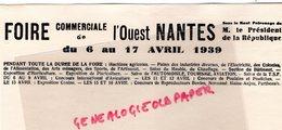 44- NANTES- TRES RARE BUVARD FOIRE COMMERCIALE PRESIDENT REPUBLIQUE DU 6 AU 17 AVRIL 1939 - Buvards, Protège-cahiers Illustrés