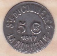 17 . Charente-Maritime. Société De Commerce La Rochelle. 5 Centimes 1917 - Monétaires / De Nécessité
