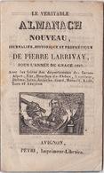 ALMANACH JOURNALIER ET PROPHÉTIQUE DE PIERRE LARRIVAY, 1847, AVIGNON, PEYRI. - 1801-1900