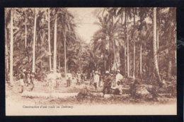 AFRIQUE - DAHOMEY - Construction D'une Route Au Dahomey - Dahomey