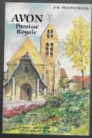 77 - AVON -  Paroisse Royale - J.M.PETITETIENNE - Editions AMATEEEIS - 1988 - Ile-de-France