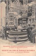 MARSEILLE - Exposition Coloniale - Comptoir De Dégustation - Société Des Vin De BANYULS NATURELS De Perpignan - Expositions Coloniales 1906 - 1922