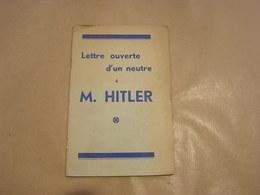 LETTRE OUVERTE D' UN NEUTRE à M. HITLER Jean Beeckman Guerre 40 45  Politique Doctrine Edition Malibran Bruxelles - Oorlog 1939-45