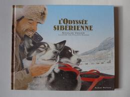 Nicolas Vanier - L'odyssée Sibérienne / Album Nathan - 2006 - Livres, BD, Revues