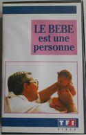 Cassette Vidéo VHS  Documentaire  Le Bébé Est Une Personne - Documentaires