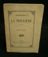 ( Théatre ) MADEMOISELLE DE LA SEGLIERE Jules SANDEAU 1851 Edition Originale Envoi De L'auteur - Théâtre