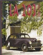LIVRE--PEUGEOT--le Guide La 203 Tous Types-( Dominique PAGNEUX )  édition E-T-A-I----voir 2 Scans - Books