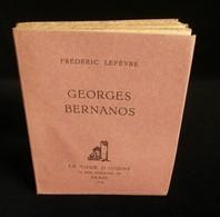 ( Littérature ) GEORGES BERNANOS Par Frédéric LEFEVRE 1926 Ill.Jean TEXCIER édition Originale - Biographie