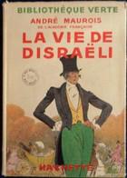 André Maurois - La Vie De Disraëli - Hachette - Bibliothèque Verte - ( 1938 ) - Illustrations : André Pécoud . - Livres, BD, Revues