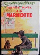 Pierre Maël - La Marmotte - Bibliothèque Verte  - ( 1938 ) - Livres, BD, Revues