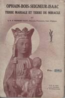 Ophain, Bois-Seigneur-Issac. Terre Mariale Et Terre De Miracle. R.P. Norbert Eloy. Le Saint-Sang. - Bélgica